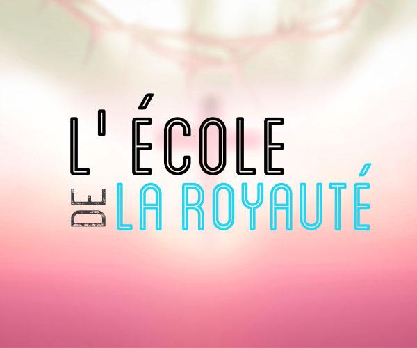 l-ecole-de-royaute