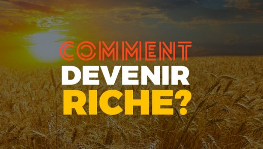 2- Comment devenir riche ?