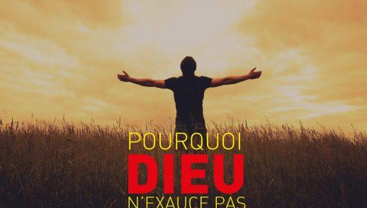 2- Pourquoi Dieu n'exauce pas mes prières ?