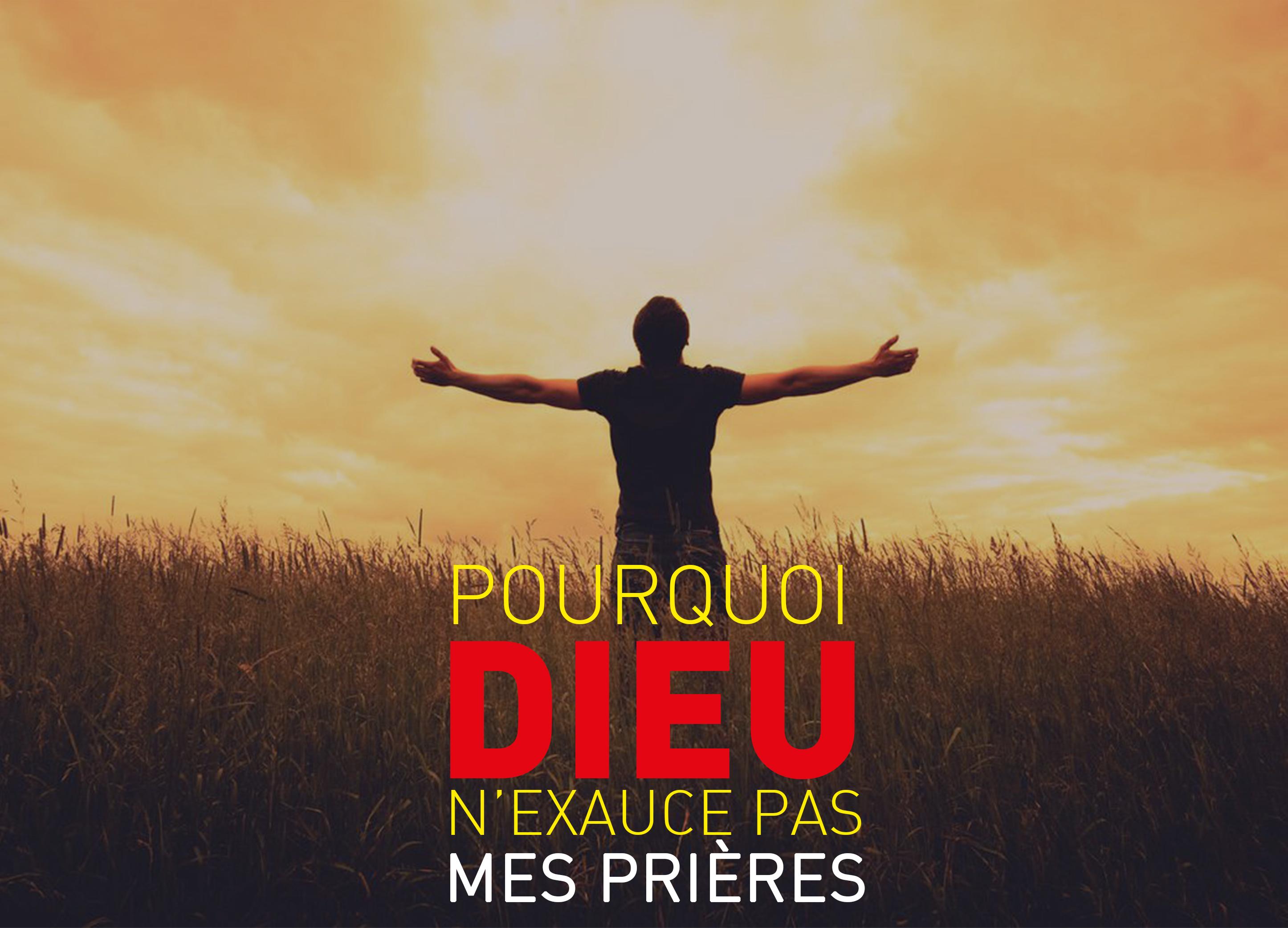 1- Pourquoi Dieu n'exauce pas mes prières ?