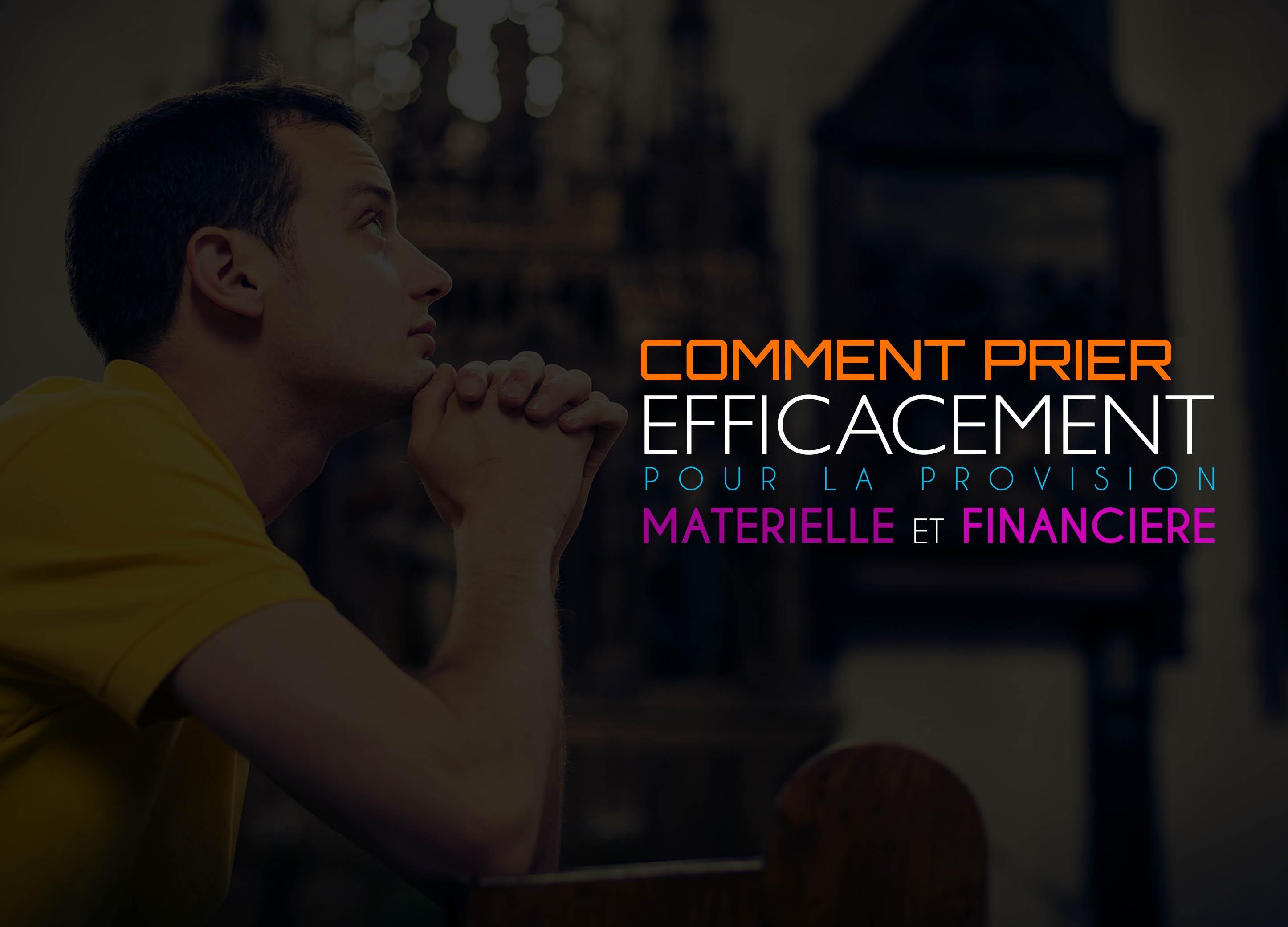 Comment prier efficacement pour la provision matérielle et financière ?