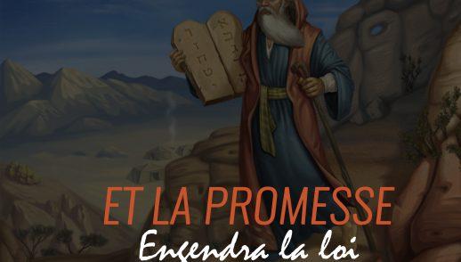 Et la promesse engendra la Loi