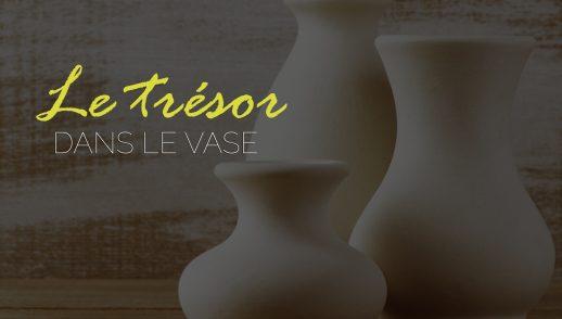 2- Le trésor dans le vase