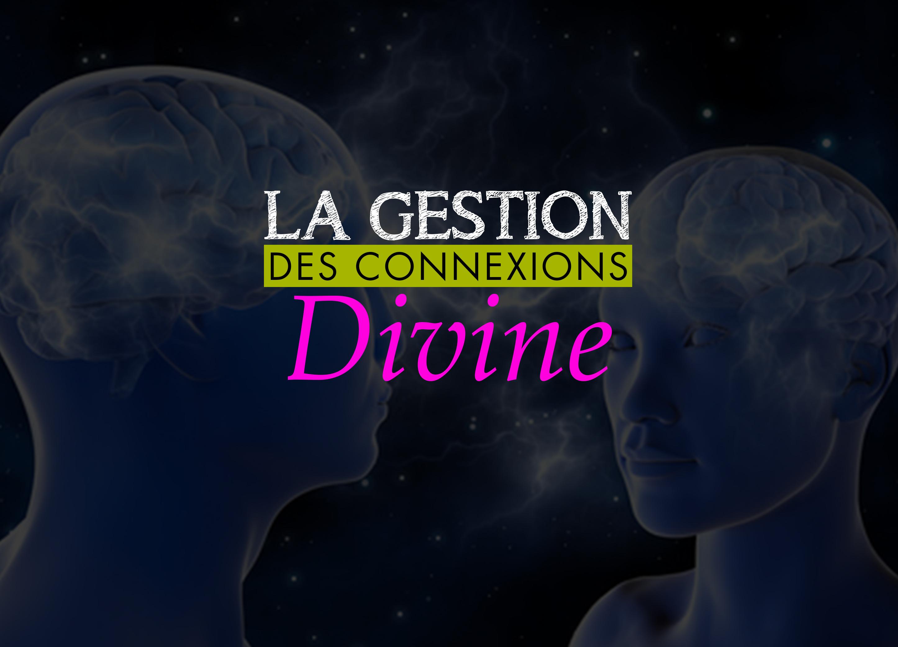 La gestion des connexions divines