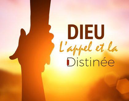 Dieu, l'appel et la destinée