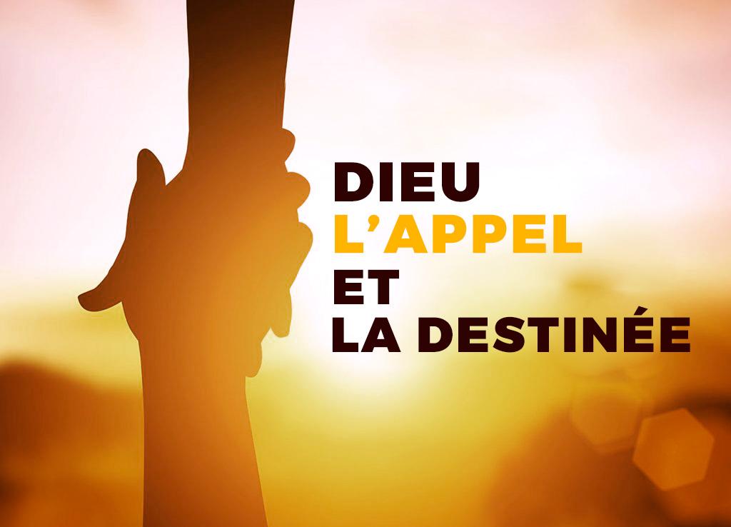 1- Dieu, l'appel et la destinée