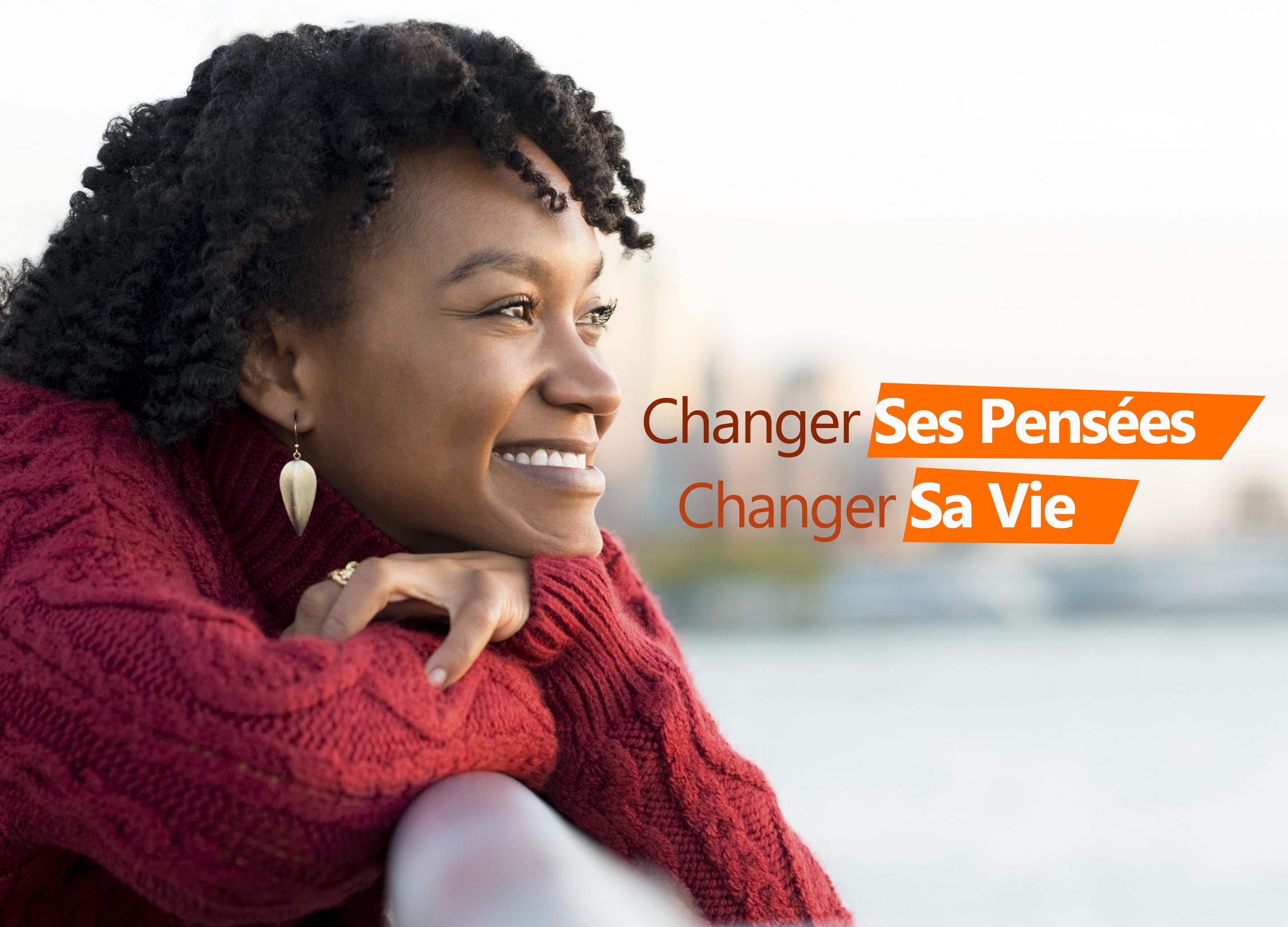 1- Changer ses pensées, changer sa vie