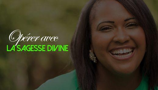 Opérer avec la sagesse divine