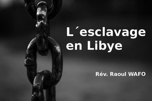 L'esclavage en Libye
