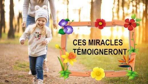 CES MIRACLES TÉMOIGNERONT
