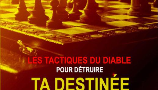 LES TACTIQUES DU DIABLE POUR DÉTRUIRE TA DESTINÉE (2/2)