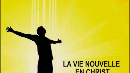 LA VIE NOUVELLE EN CHRIST