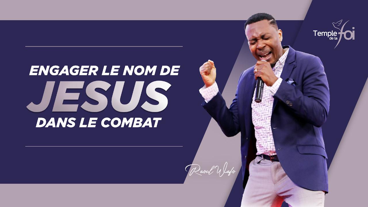Engager le nom de Jésus dans le combat