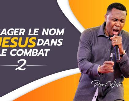 Engager le nom de Jésus dans le combat (2)