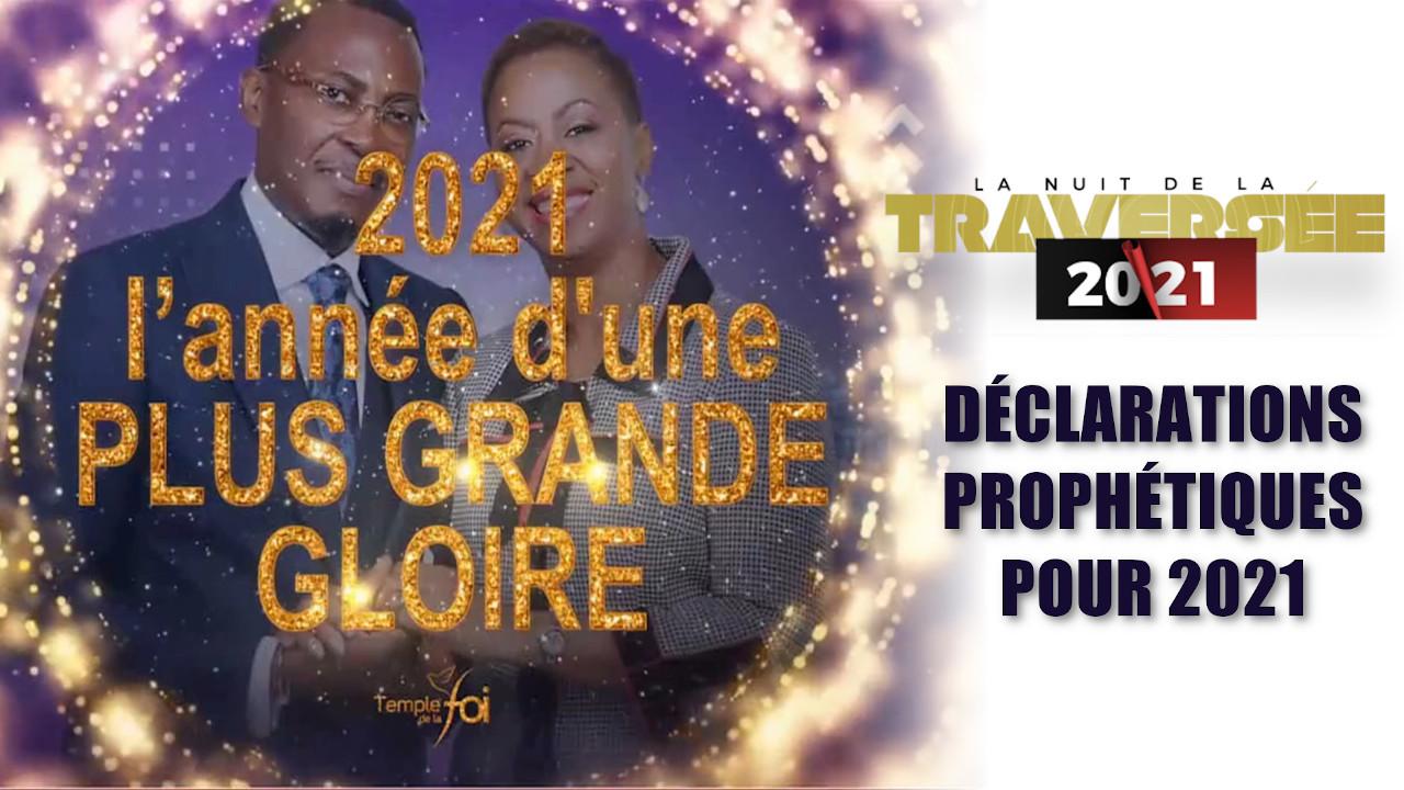 DÉCLARATION PROPHÉTIQUES POUR 2021 / TRAVERSÉE 20-21